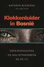 Klokkenluider in Bosnië